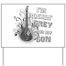 I'm Rockin' Grey for my Son Yard Sign