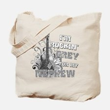 I'm Rockin' Grey for my Nephe Tote Bag