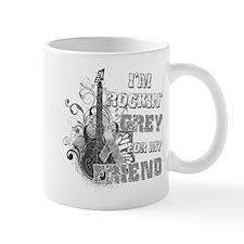 I'm Rockin' Grey for my Friend Mug