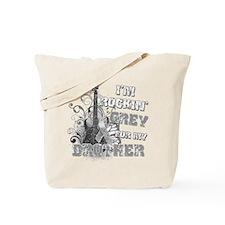I'm Rockin' Grey for my Broth Tote Bag