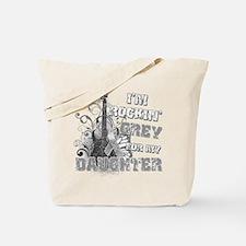 I'm Rockin' Grey for my Daugh Tote Bag