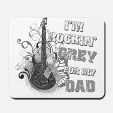 I'm Rockin' Grey for my Dad Mousepad