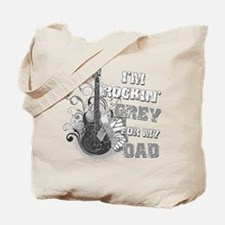 I'm Rockin' Grey for my Dad Tote Bag