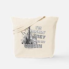 I'm Rockin' Grey for my Cousi Tote Bag