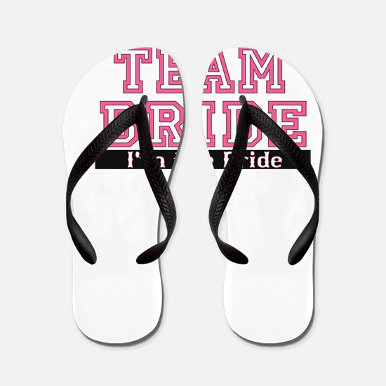 Team Bride: Im the Bride Flip Flops