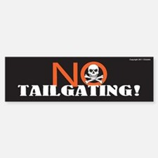 TG 25 No Tailgating Bumper Bumper Bumper Sticker