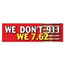 TG 39 We dont 911 Bumper Bumper Sticker