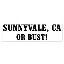 Sunnyvale or Bust! Bumper Car Sticker