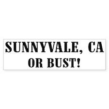 Sunnyvale or Bust! Bumper Bumper Sticker
