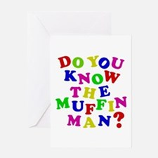 Do you now the Muffin Man? Greeting Card