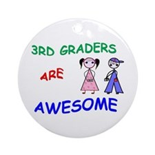 3RD GRADERS ARE AWESOME Ornament (Round)