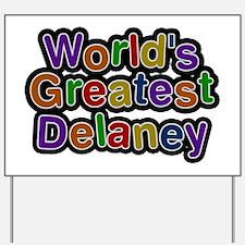 World's Greatest Delaney Yard Sign