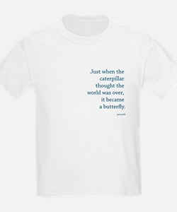 """Caterpillar Proverb"" T-Shirt"