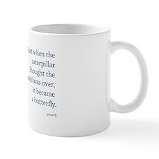 """""""Caterpillar Proverb"""" Small Mug"""