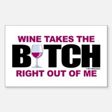 Wine Takes The Bitch Right Ou Decal