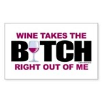 Wine Takes The Bitch Right Ou Sticker (Rectangle)