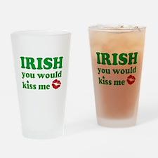 Irish You Would Kiss Me Drinking Glass