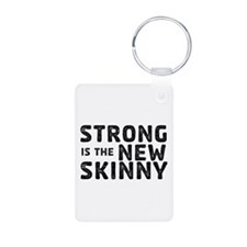 Strong is the New Skinny Keychains
