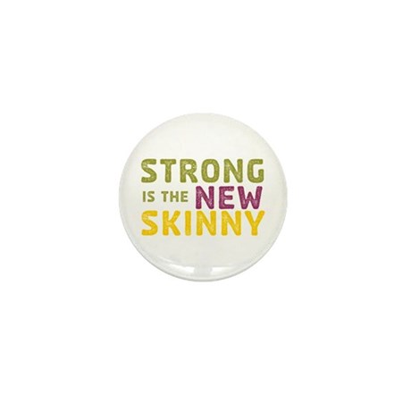 Strong is the New Skinny Mini Button (10 pack)