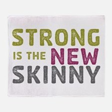 Strong is the New Skinny Throw Blanket