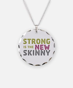 Strong is the New Skinny Necklace