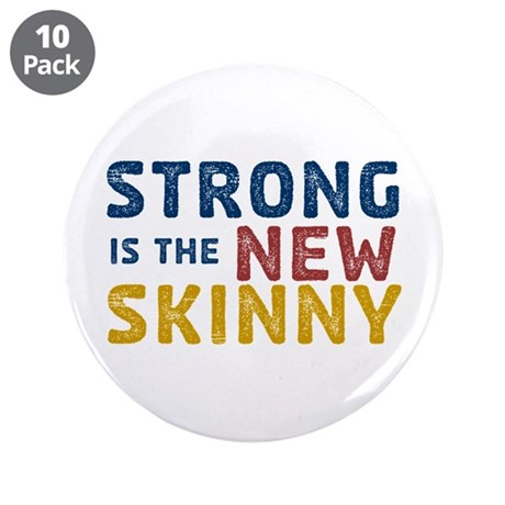 "Strong is the New Skinny 3.5"" Button (10 pack"