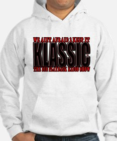 We Aint Afraid to Keep it Kla Hoodie