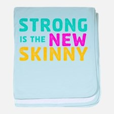 Strong is the New Skinny baby blanket