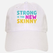 Strong is the New Skinny Baseball Baseball Cap