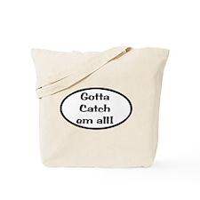 Gotta Catch Em All Tote Bag