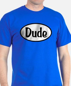Dude Oval T-Shirt