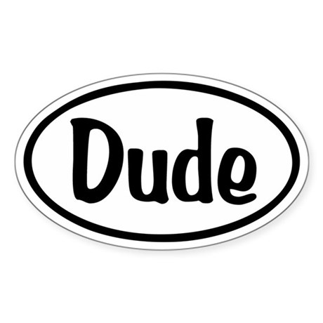 Dude Oval Sticker (Oval)