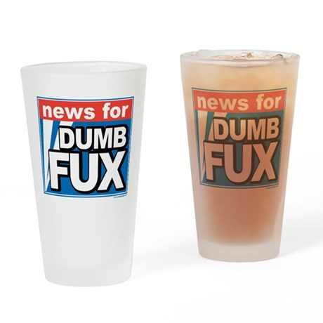 NEWS FOR DUMB FUX Drinking Glass