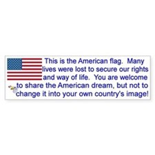 """This is the American Flag"" Bumpe Bumper Sticker"