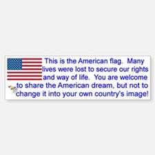 """""""This is the American Flag"""" Bumpe Bumper Stickers"""