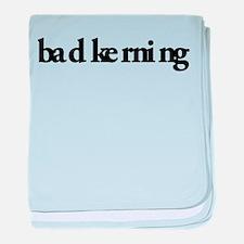 Bad Kerning baby blanket