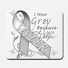 I Wear Grey, I Love My Sister Mousepad