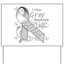 I Wear Grey, I Love My Mom Yard Sign