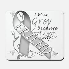 I Wear Grey, I Love My Friend Mousepad