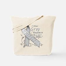 I Wear Grey, I Love My Brothe Tote Bag