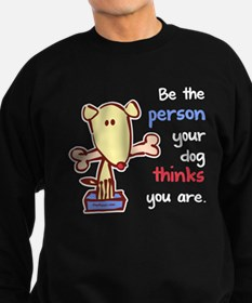 Be The Person Sweatshirt
