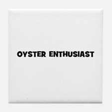 Oyster Enthusiast Tile Coaster