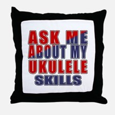 Ask About My ukulele Skills Throw Pillow