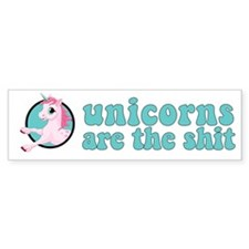 Unicorns are the shit Bumper Sticker