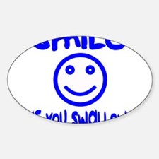 Smille, IF U SWALLOW Oval Decal