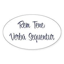 """Rem Tene; Verba Sequentur"" Oval Decal"