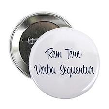 """""""Rem Tene; Verba Sequentur"""" 2.25"""" Button (100 pack"""