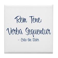 """""""Rem Tene; Verba Sequentur"""" Tile Coaster"""