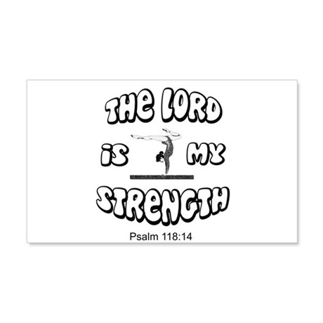 Lord Is My Strength 22x14 Wall Peel