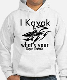 I kayak what's your superpower? Hoodie